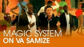 Magic System - On va samize feat. Amine [CLIP OFFICIEL]