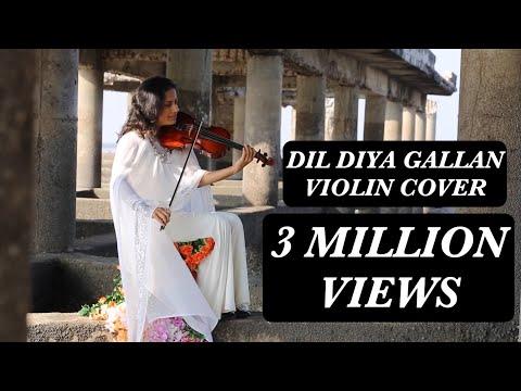 DIL DIYAN GALLAN | VIOLIN COVER | SHRUTI BHAVE | TIGER ZINDA HAI