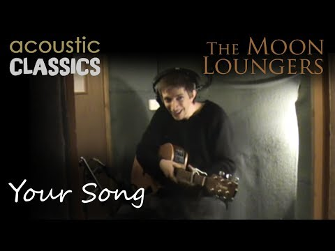 The Moon Loungers - Your Song