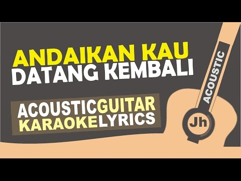 Noah - Andaikan kau datang kembali (Acoustic Karaoke Instrumental)