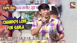 Chandu's Love For Sarla - The Kapil Sharma Show