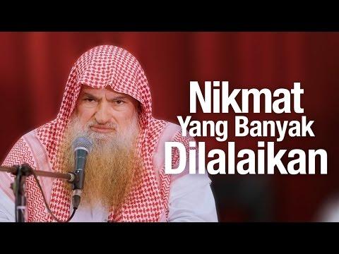 Ceramah Agama Islam: Nikmat Yang Banyak Dilalaikan - Syaikh Dr. Muhammad Bin Musa Alu Nasr.