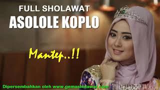Mantep...!!! Full Sholawat ASOLOLE KOPLO HD
