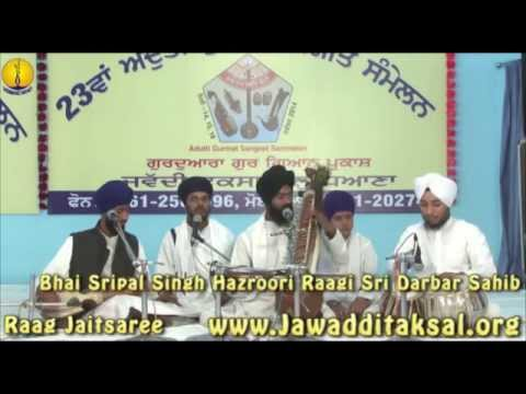 Raag Jaitsaree : Bhai Sripal Singh ji Hazoori Raagi Sri Darbar Sahib - AGSS 2014