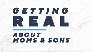 Getting Real | About Moms & Sons | Alberti Popaj