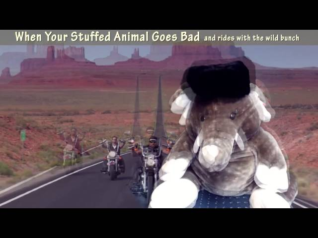 What Happens When Your Stuffed Animal Goes Bad and Rides With the Wild Bunch
