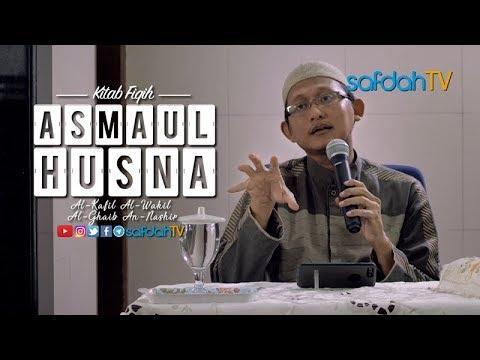 Kitab Fiqih Asmaul Husna: Al-Kafil Al-Wakil - Ustadz Badru Salam, Lc