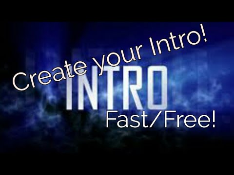 How to Make A Custom Intro. Fast/free/easy.
