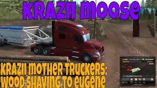 American Truck Simulator KraZii Mother Trucker Wood Shaving to Eugene