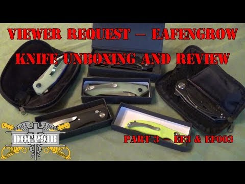 Viewer Request - Eafengrow Knife Unboxing & Review - Part 3 - EF3 & EF003