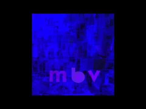 nothing is - m b v - my bloody valentine