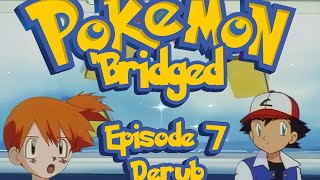 (April Fool's 2011) Pokemon 'Bridged Episode 7 Derub