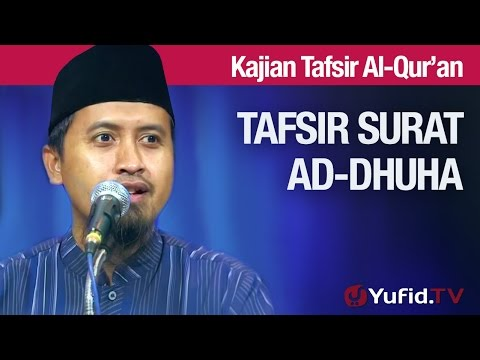 Kajian Tafsir Al Quran: Tafsir Surat Ad-Dhuha #2, Tafsir Global - Ustadz Abdullah Zaen, MA