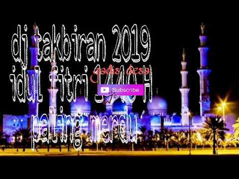 Dj Takbiran Full Nonstop Terbaru 2019 Youtube