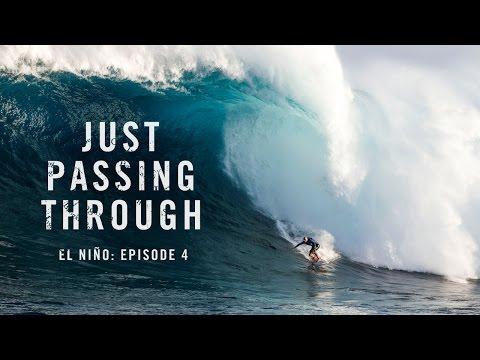 Just Passing Through El Niño: Episode 4