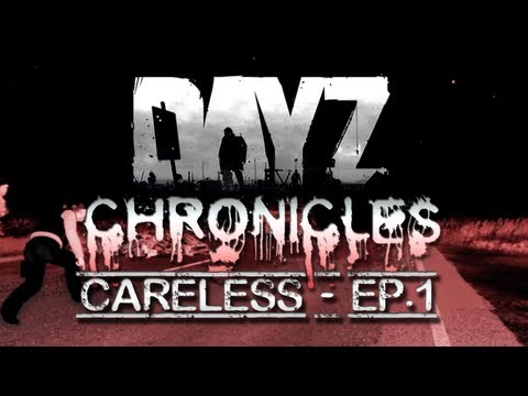 Day Z - Chronicles - Careless Ep. 1