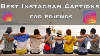 Best Instagram Captions for Friends, Instagram Captions For Girls | IC 2019