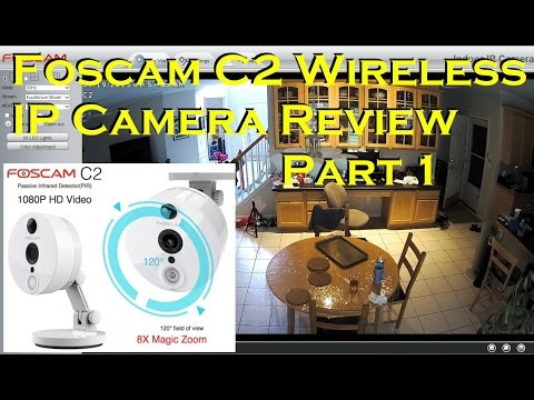 Foscam C2 Wireless IP Camera - Full Review and Setup - PART 1