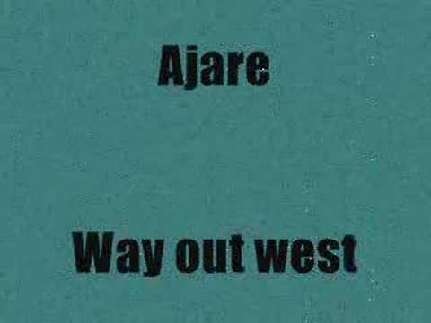 Ajare Way out west