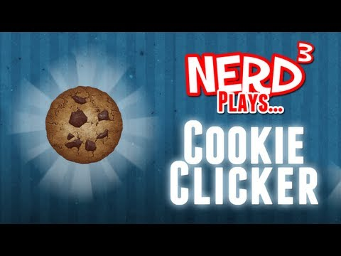 Nerd³ Plays...  Cookie Clicker