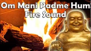 Om Mani Padme Hum Mantra 30 minutes - Meditation with fire Sound by tibetan monks for Relax and Yoga