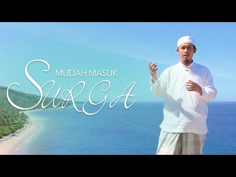 Ceramah Singkat : Mudah Masuk Surga - Abdurrahman Thoyib, Lc.
