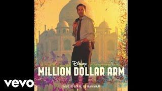 """A. R. Rahman - Makhna (from """"Million Dollar Arm"""")"""