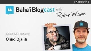 Baha'i Blogcast with Rainn Wilson - Episode 30: Omid Djalili