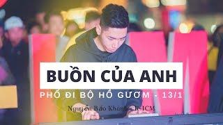 BUỒN CỦA ANH | K-ICM LIVE (MINI SHOW PHỐ ĐI BỘ HỒ GƯƠM)