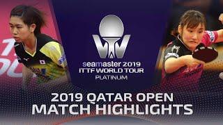 Hitomi Sato vs Miyu Kato | 2019 ITTF Qatar Open Highlights (R32)