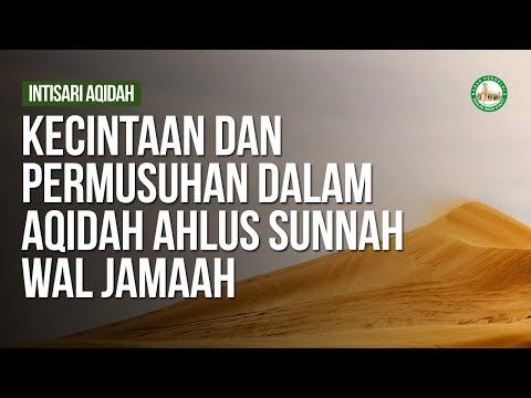 Kecintaan dan Permusuhan dalam Aqidah Ahlus Sunnah wal Jamaah- Ustadz Khairullah Anwar Luthfi, Lc