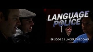 Language Police Ep.02 | Under the Cover
