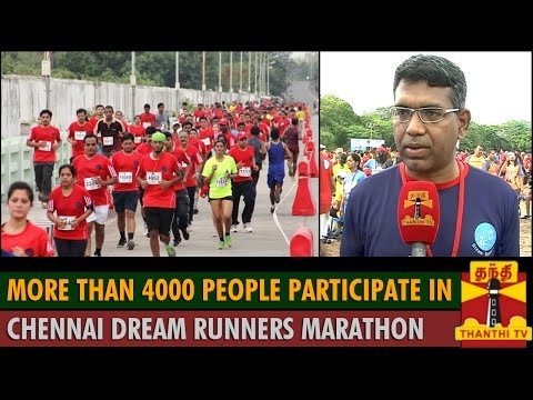 More than 4000 People participate in Dream Runners Marathon held in Chennai - Thanthi TV