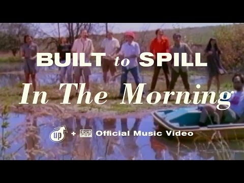 Built To Spill - In The Morning