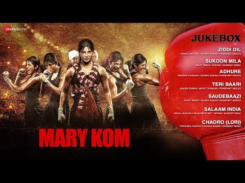 MARY KOM Audio Jukebox | Full Songs | Feat. Priyanka Chopra