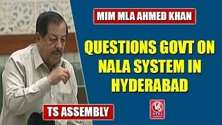 MIM MLA Ahmed Khan Questions Govt On Nala System In Hyderabad | TS Assembly