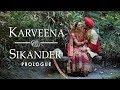 Karveena & Sikander Prologue - GLIMMER FILMS