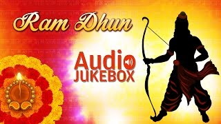 Ram Dhun - Vol. 1 | Ram Devotional Songs | Audio Jukebox