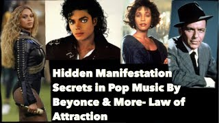 Hidden Manifestation Secrets in Pop Music By Beyonce & More- Law of Attraction