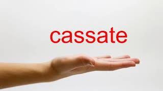 How to Pronounce cassate - American English