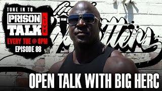 Open Talk with Big Herc - Prison Talk Live Stream E88