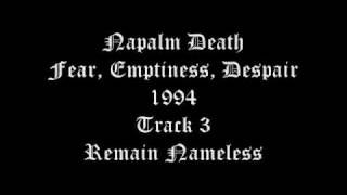 Napalm Death - Fear, Emptiness, Despair - 1994 - Track 3 - Remain Nameless