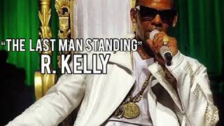 EXCLUSIVE: R. Kelly - The Last Man Standing