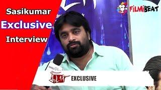 "Sasikumar's Exclusive Interview   Kidari Movie   சசிகுமாரின் எக்ஸ்க்ளூசிவ் பேட்டி   ""கிடாரி"""