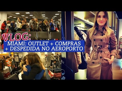 Vlog Miami: Outlet + compras + despedida no aeroporto
