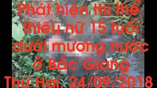 tin-tuc-hom-nay-Phát hiện thi thể thiếu nữ 15 tuổi dưới mương nước ở Bắc Giang Thứ Hai, 24/09/2018