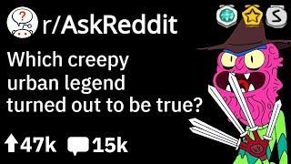 Which SCARY Urban Legends Turned Out TRUE? (Creepy Reddit Story r/AskReddit)