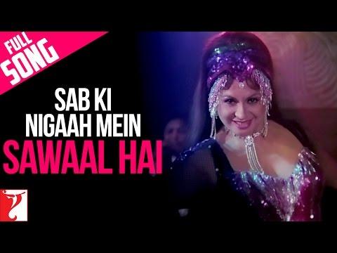 Sab Ki Nigaah Mein Sawaal Hai - Full Song - Sawaal