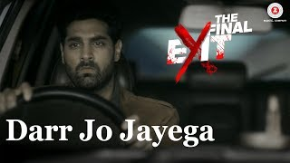 Darr Jo Jayega | The Final Exit | Kunaal Roy Kapur | Yasser Desai & Shivangi Bhayana