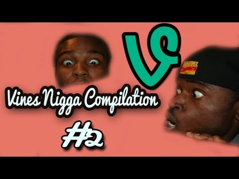 Vines Nigga Compilation Part 2 video